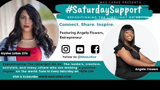 #SaturdaySupport Featuring Angela Flowers