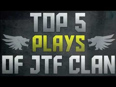 TOP 5 PLAYS OF JTF CLAN #18