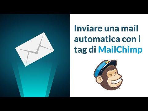 Inviare Una Mail Automatica Con MailChimp Usando I Tag
