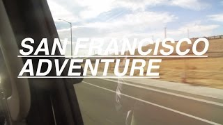 San Fransisco VLOG | Adventure