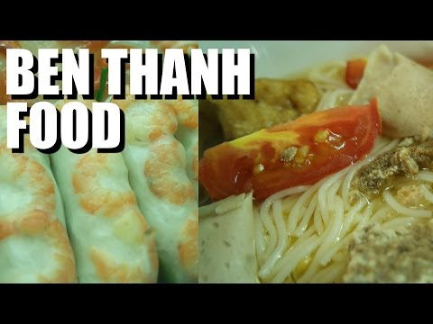 Ben Thanh Market Vietnamese Food - Should you eat it?