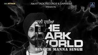 THE DARK WORLD Manna Singh [Full Song] | Youngstar popboy | Art ATTACK RECORDS | New Song 2018