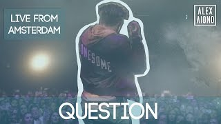 Question (Live From Amsterdam) | Alex Aiono