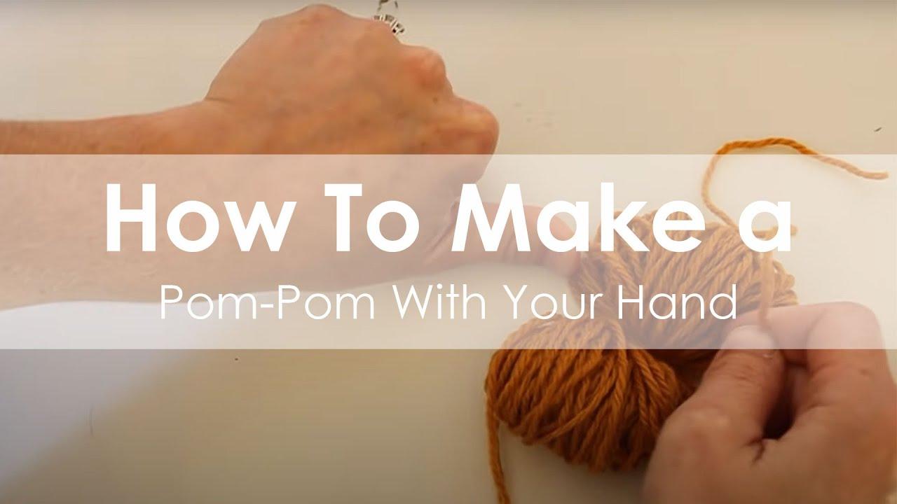 How To Make A Pompom Using Your Hand