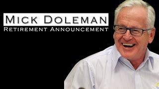 Mick Doleman - Retirement Announcement