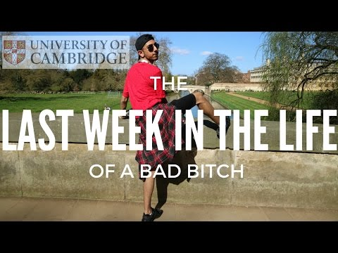 LAST WEEK In The Life of a BAD BITCH CAMBRIDGE UNIVERSITY Student