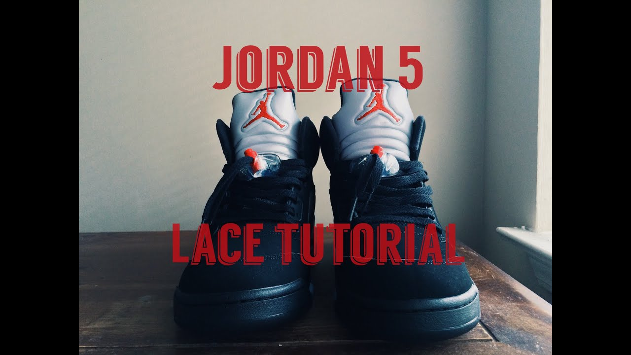 on sale 5b468 5cc2c Air Jordan 5 Lace Tutorial   How To Lace Metallic 5s   On Foot