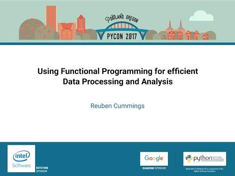 Reuben Cummings - Using Functional Programming for efficient Data Processing and Analysis