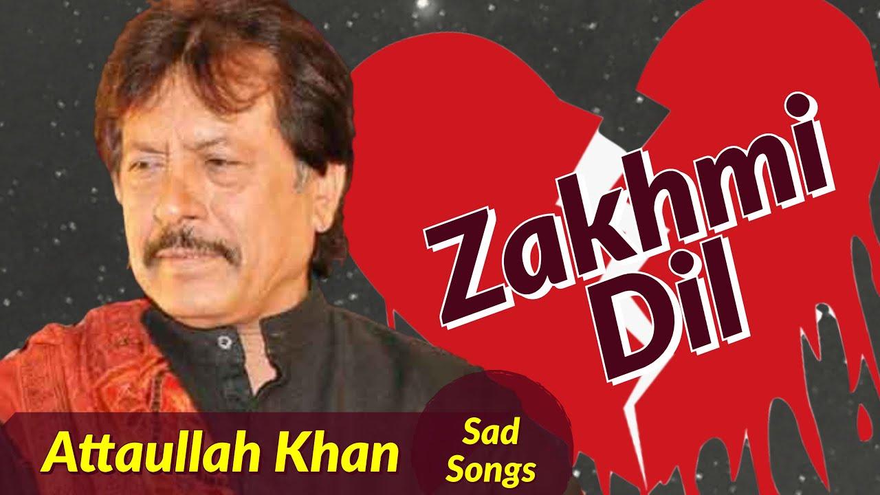 Zakhmi Dil - जख्मी दिल | Attaullah Khan | Sad Songs |  दिल तोड़ के हँसती हो  | तू रहने वाली महलों की