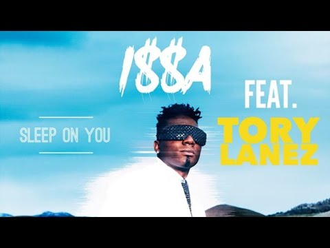 ISSA - Sleep On You ft. Tory Lanez