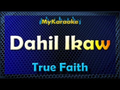 Dahil Ikaw - Karaoke version in the style of True Faith