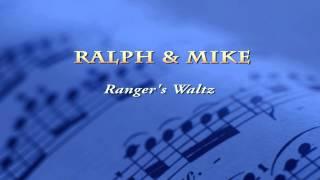 Ralph & Mike - Ranger's Waltz