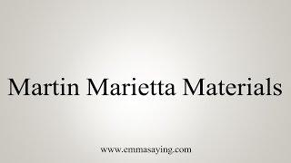 how to pronounce martin marietta materials