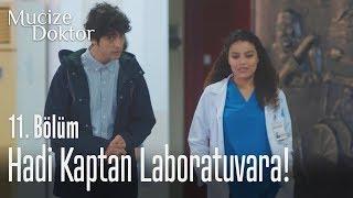 Hadi kaptan laboratuvara! - Mucize Doktor 11. Bölüm