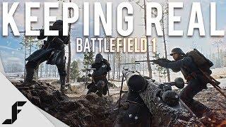KEEPING REAL - Battlefield 1
