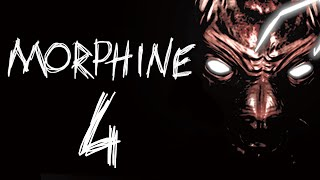 Morphine [4] - ENDING