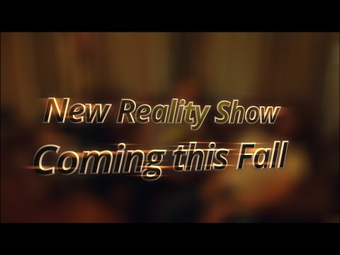 New Reality Show Coming This Fall.