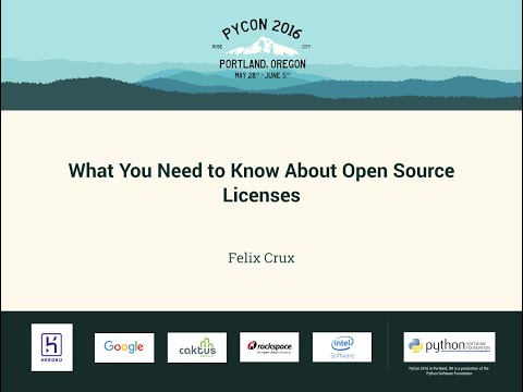 Felix Crux   What You Need to Know About Open Source Licenses   PyCon 2016