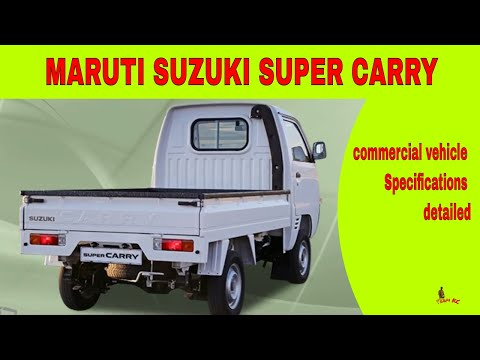 MARUTI SUZUKI SUPER CARRY  commercial vehicle /Specifications detailed