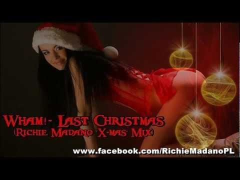 Wham! - Last Christmas (Richie Madano 'X-mas' Mix)