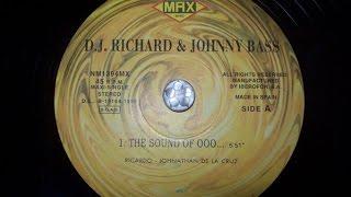 Dj Richard & Johnny Bass - The Sound Of Ooo...