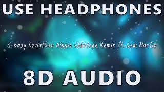 G-Eazy - Leviathan ft. Sam Martin (8D AUDIO + REVERB) Hippie Sabotage Remix
