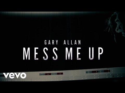 Gary Allan - Mess Me Up (Lyric Video)
