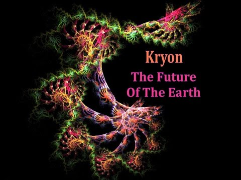 Kryon - The Future of The Earth