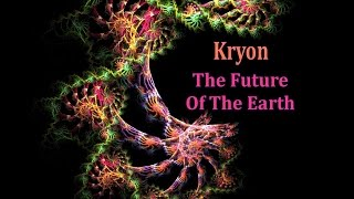 Kryon - The Future of The Earth (HD)