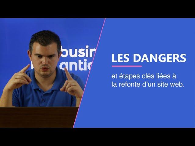 Les dangers et étapes clés liées à la refonte d'un site web