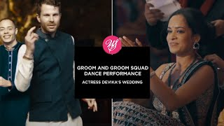 Groom and Groom Squad dance performance at Actress Devika's Wedding | Paper Tiger Films