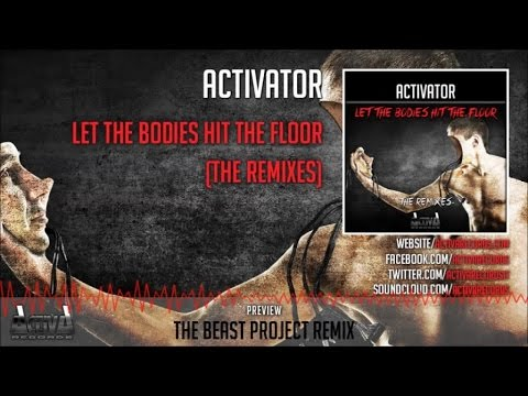 Activator - Let The Bodies Hit The Floor (The Beast Project Rmx) - Official Preview (Activa Records)