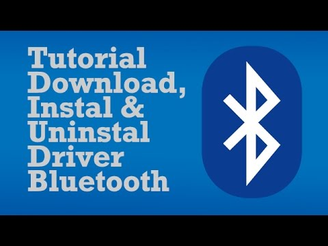 Tutorial Download, Instal / Uninstal  Driver Bluetooth