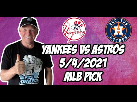 MLB Betting Pick: New York Yankees vs Houston Astros 5/4/21 MLB Pick and Prediction