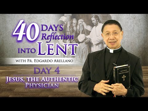 40 Days Reflection into Lent DAY 4 JESUS THE AUTHENTIC PHYSICIAN