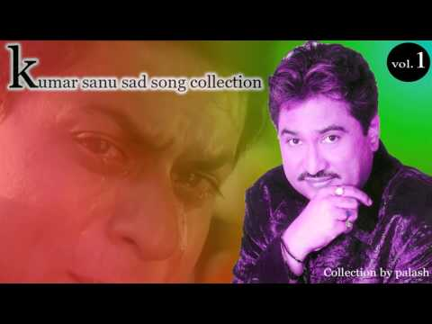 kumar sanu sad song collection by palash   YouTube