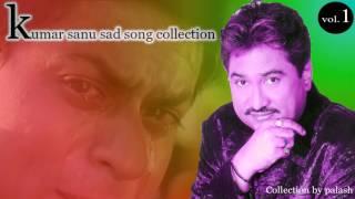kumar sanu sad song collection by palash   YouTube