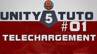 Unity 5 Tutorial - Partie1 : Téléchargment (Français) FR
