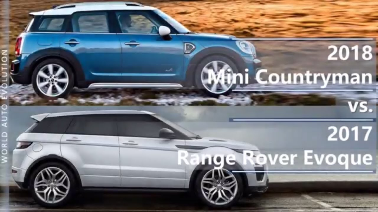 2018 Mini Countryman Vs 2017 Range Rover Evoque Technical