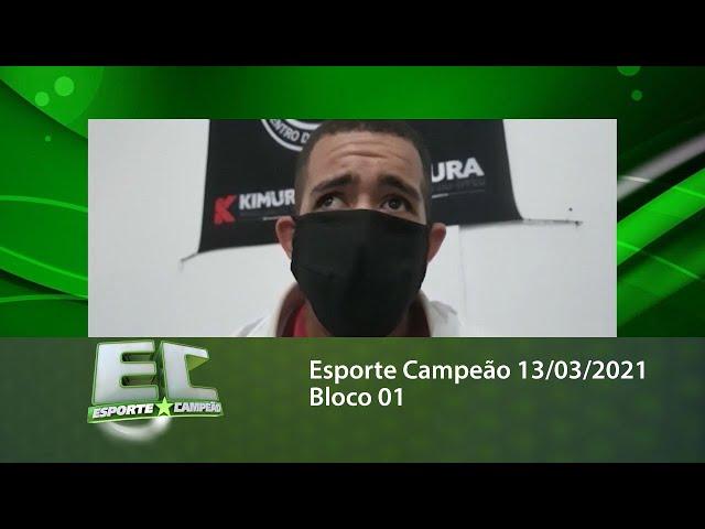 Esporte Campeão 13/03/2021 - Bloco 01