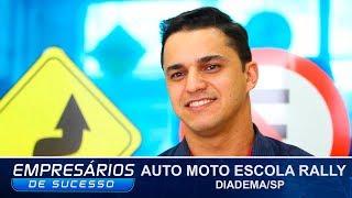 AUTO MOTO ESCOLA RALLY, DIADEMA/SP, EMPRESÁRIOS DE SUCESSO
