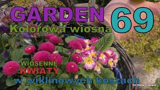 GARDEN DESIGN 69 - Wiosenne kwiaty w gazonach i wiklinowych koszach