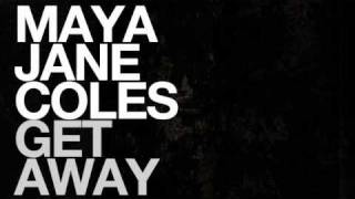 Maya Jane Coles - Get Away [Original Mix]