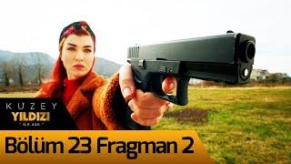 Kuzey Yıldızı İlk Aşk 23. Bölüm 2. Fragman