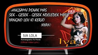 Iva Lola - Rumangsamu Yo Penak (Official Lyric Video)