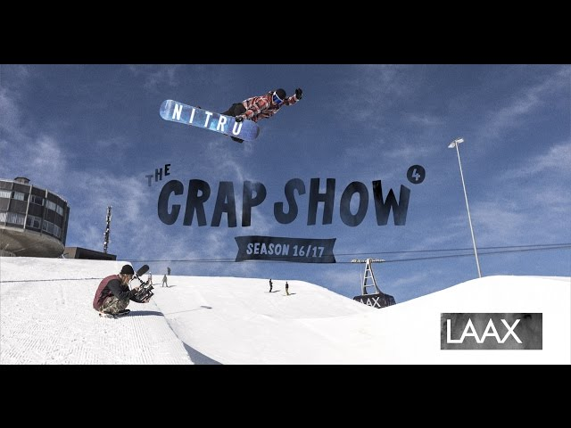 The Crap Show 2017 #4 LAAX