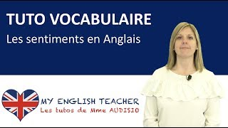 Vocabulaire : les sentiments en Anglais - Tuto apprendre Anglais gratuit - Learn English