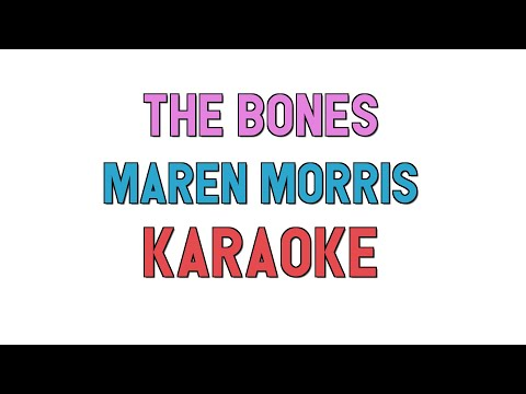 The Bones (KARAOKE) - Maren Morris   For Lyrics / Song Covers