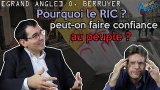 RIC : Peut-on faire confiance au peuple ? Avec Olivier BERRUYER