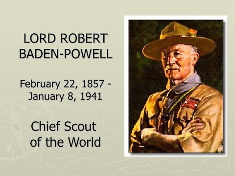 Best moments of Lord Baden Powell - Chief Scout of the World